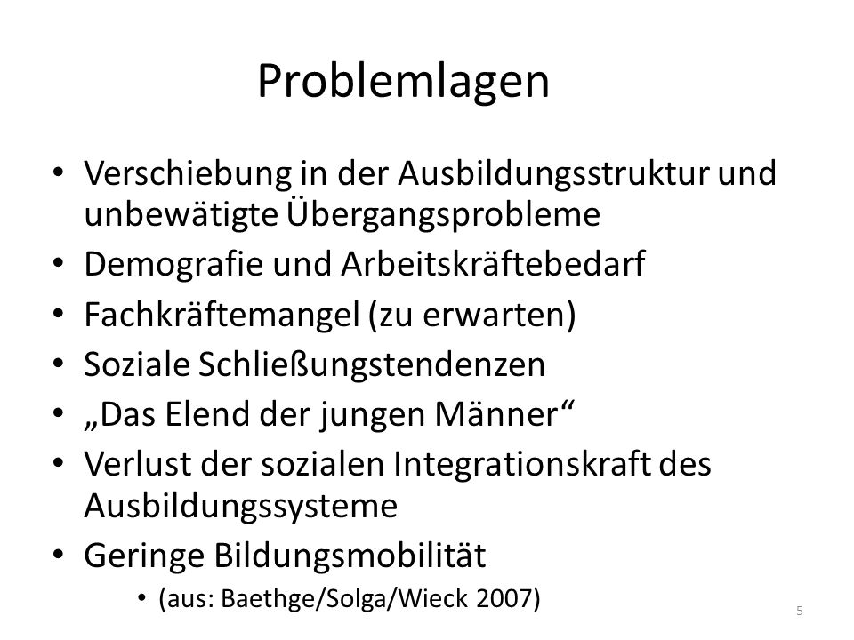 Problemlagen Verschiebung in der Ausbildungsstruktur und unbewätigte Übergangsprobleme. Demografie und Arbeitskräftebedarf.