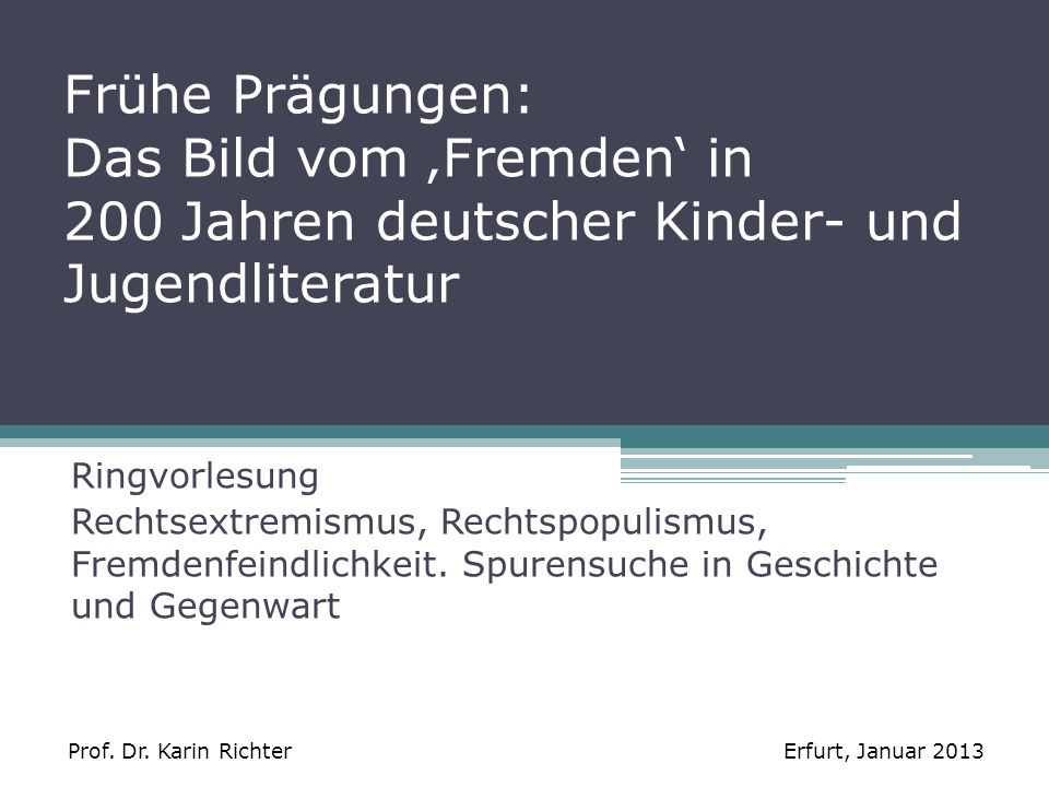 Frühe Prägungen: Das Bild vom 'Fremden' in 200 Jahren deutscher Kinder- und Jugendliteratur