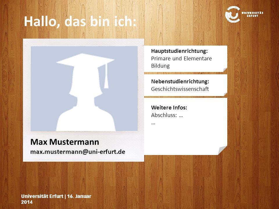 Hallo, das bin ich: Max Mustermann max.mustermann@uni-erfurt.de