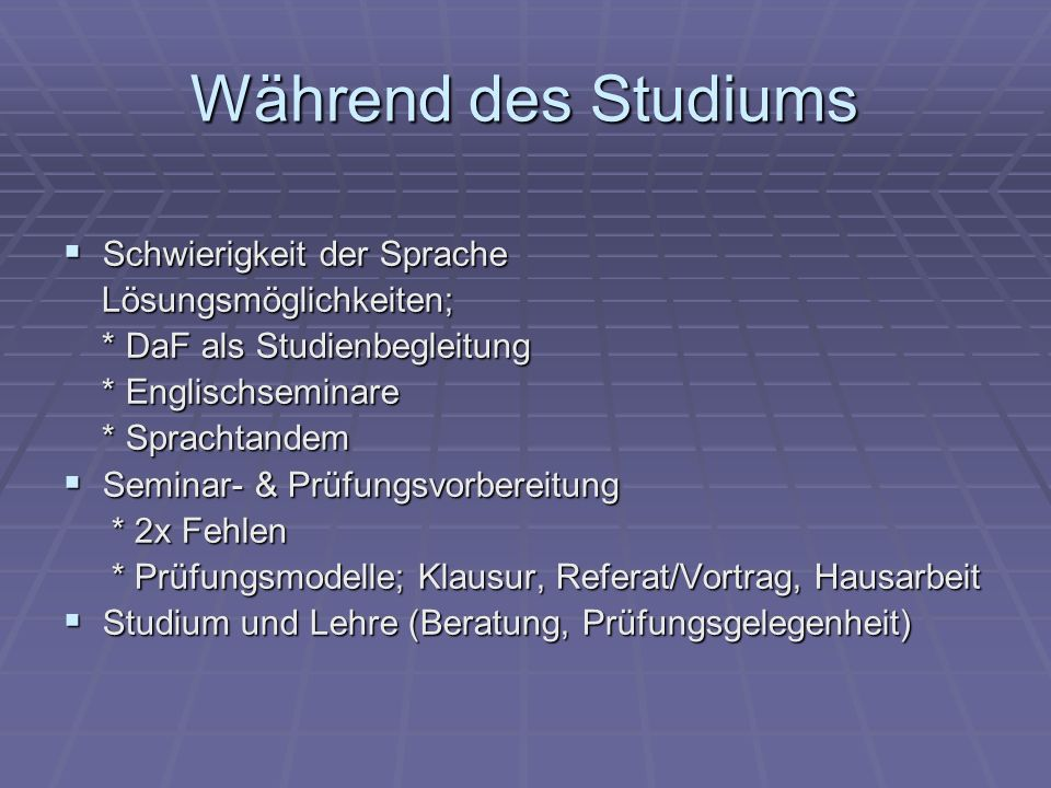 Während des Studiums Schwierigkeit der Sprache Lösungsmöglichkeiten;