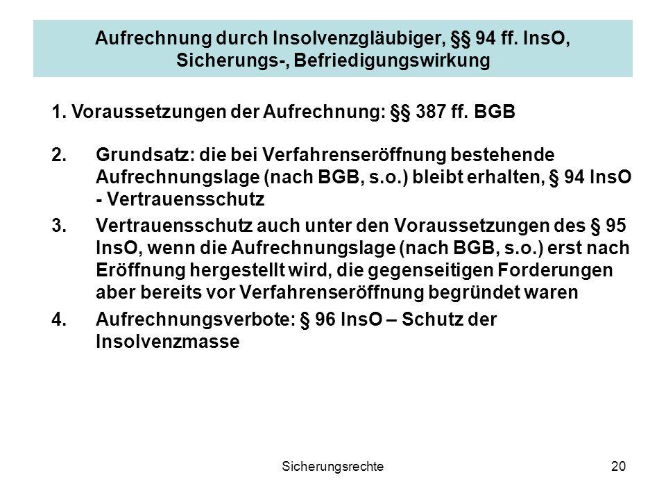 1. Voraussetzungen der Aufrechnung: §§ 387 ff. BGB