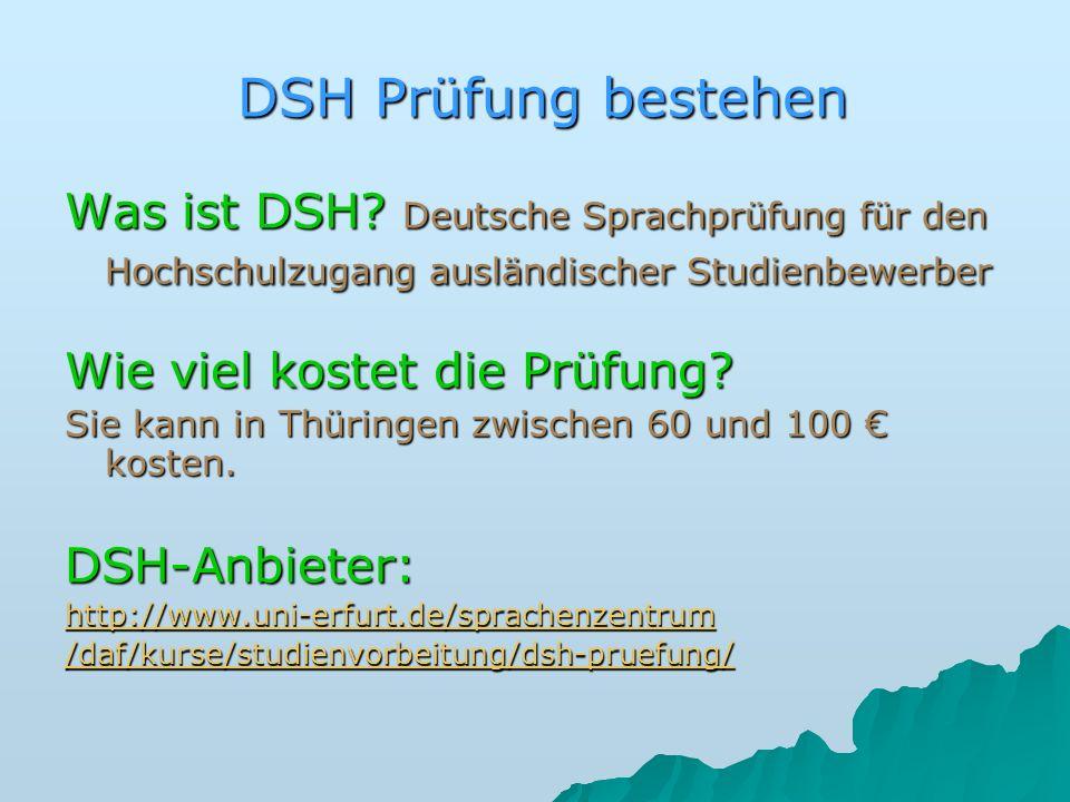 DSH Prüfung bestehen Was ist DSH Deutsche Sprachprüfung für den Hochschulzugang ausländischer Studienbewerber.