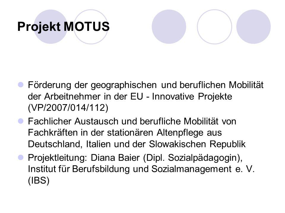 Projekt MOTUS Förderung der geographischen und beruflichen Mobilität der Arbeitnehmer in der EU - Innovative Projekte (VP/2007/014/112)