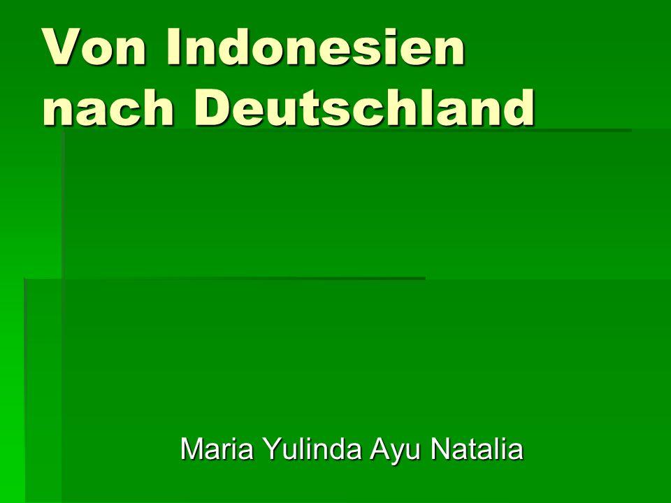 Von Indonesien nach Deutschland
