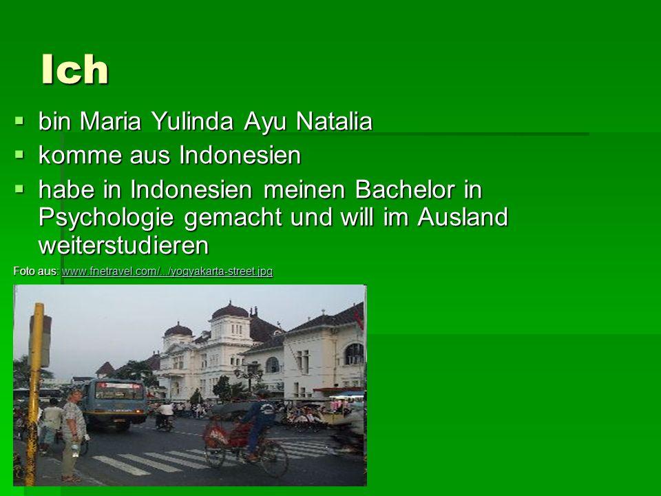 Ich bin Maria Yulinda Ayu Natalia komme aus Indonesien
