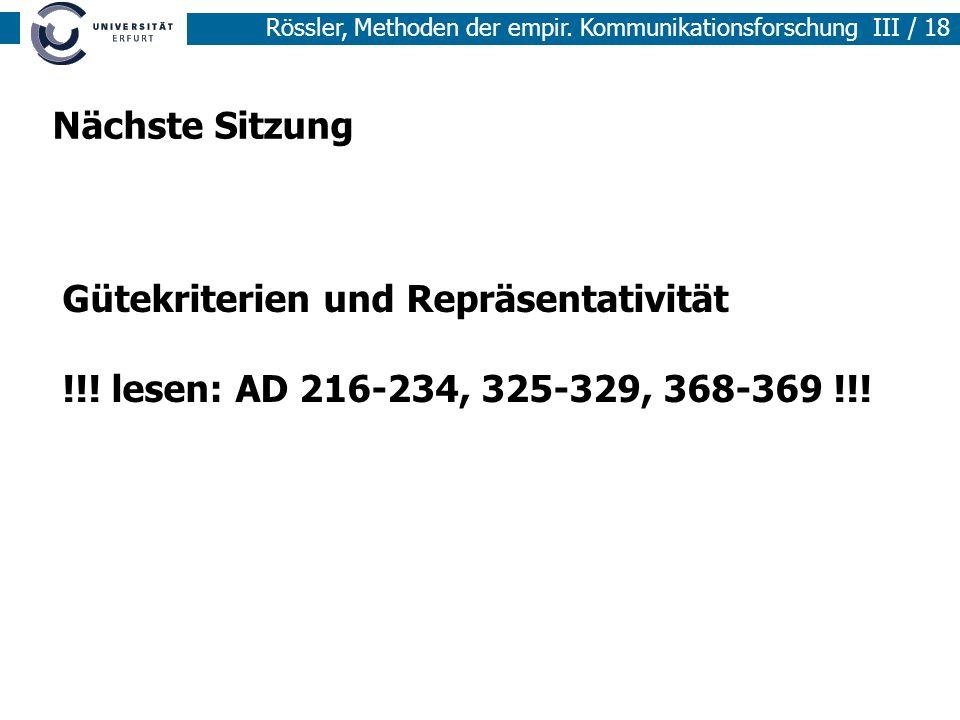 Nächste Sitzung Gütekriterien und Repräsentativität !!! lesen: AD 216-234, 325-329, 368-369 !!!
