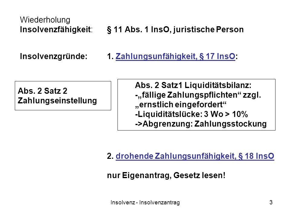 Wiederholung Insolvenzfähigkeit: § 11 Abs. 1 InsO, juristische Person