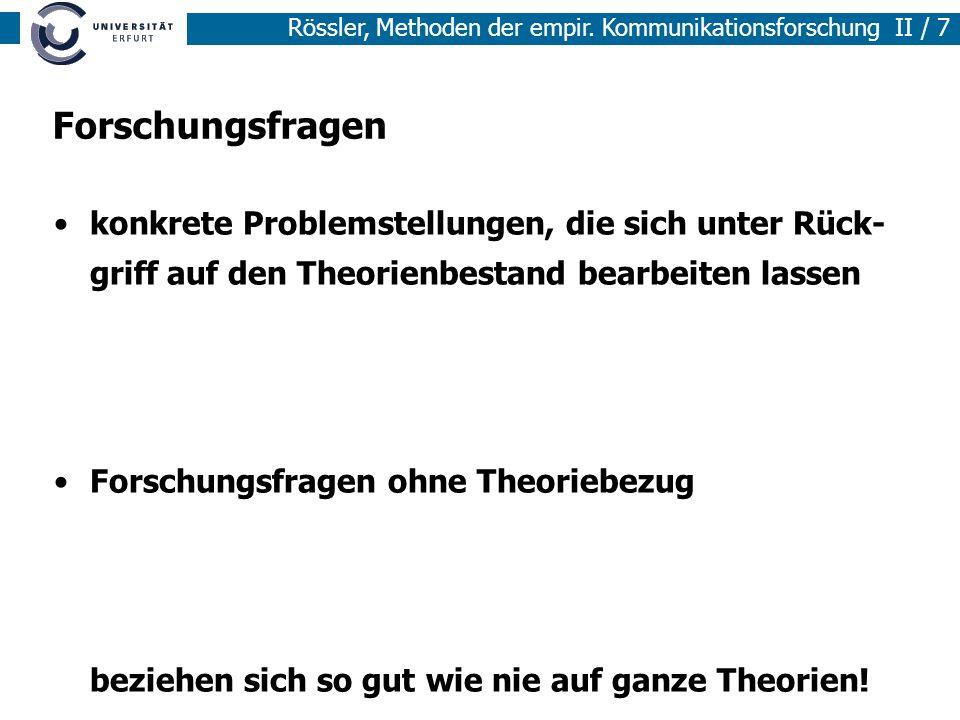 Forschungsfragen konkrete Problemstellungen, die sich unter Rück-griff auf den Theorienbestand bearbeiten lassen.