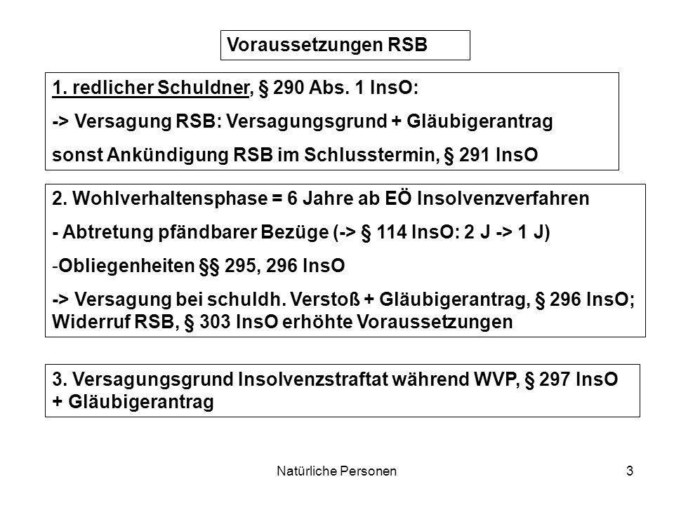 1. redlicher Schuldner, § 290 Abs. 1 InsO: