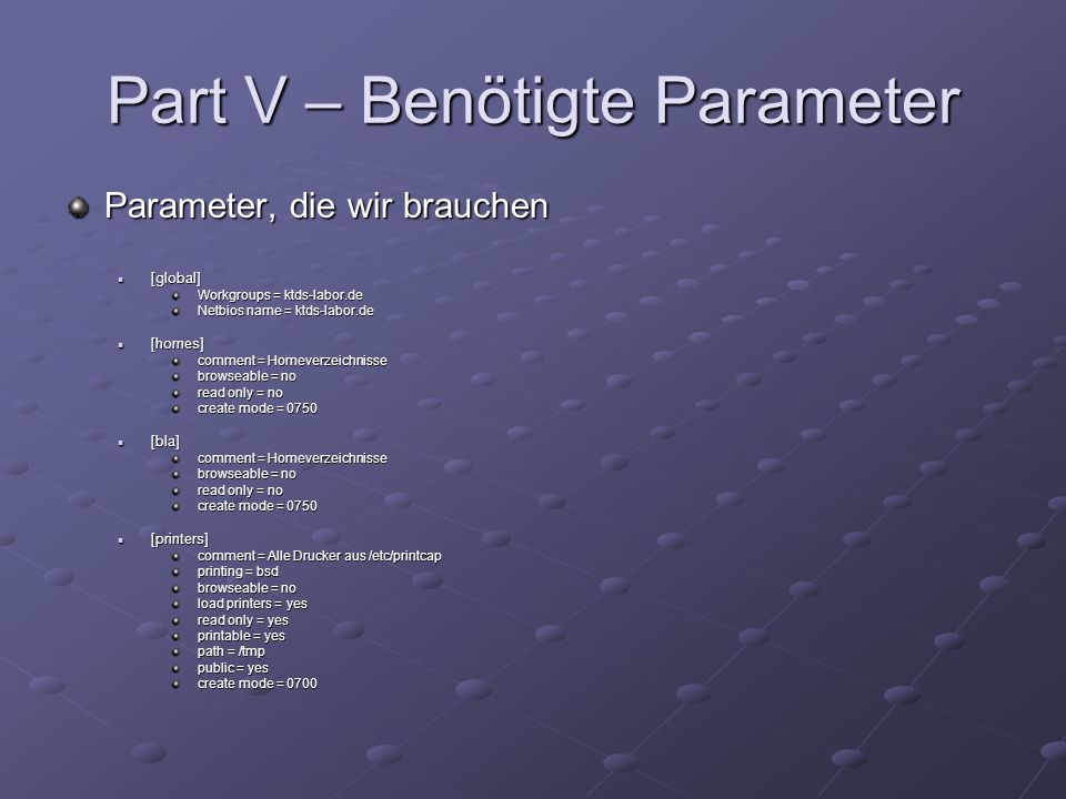 Part V – Benötigte Parameter