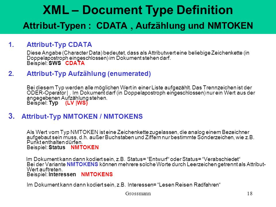 XML – Document Type Definition Attribut-Typen : CDATA , Aufzählung und NMTOKEN
