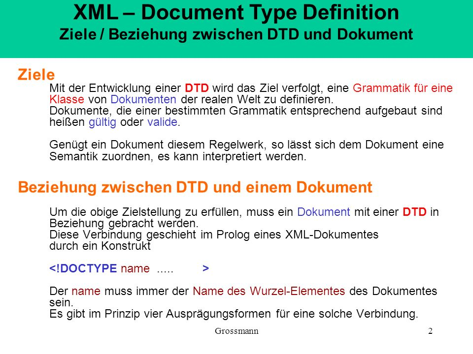 XML – Document Type Definition Ziele / Beziehung zwischen DTD und Dokument