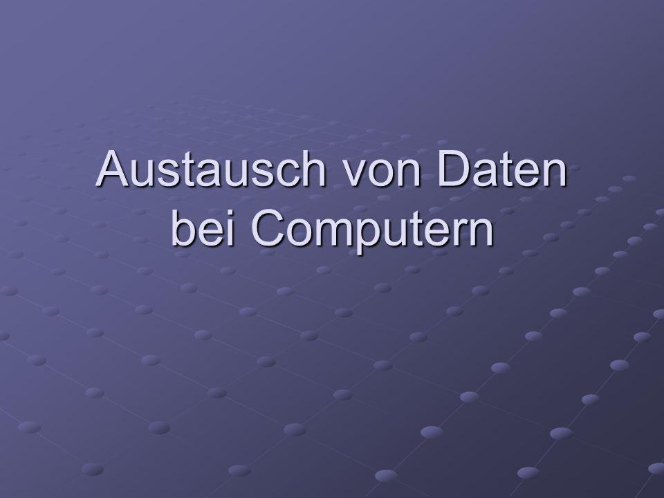 Austausch von Daten bei Computern