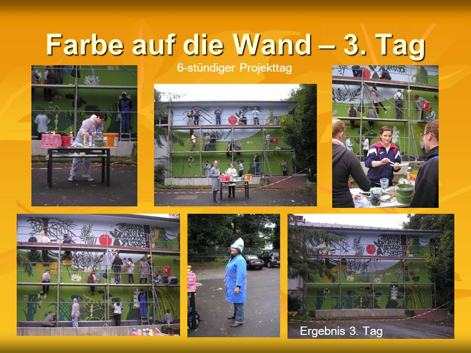 Farbe auf die Wand – 3. Tag 6-stündiger Projekttag Ergebnis 3. Tag