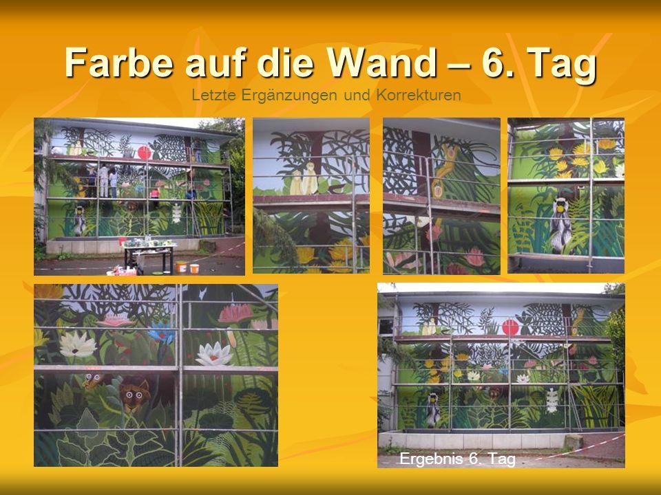 Farbe auf die Wand – 6. Tag Letzte Ergänzungen und Korrekturen