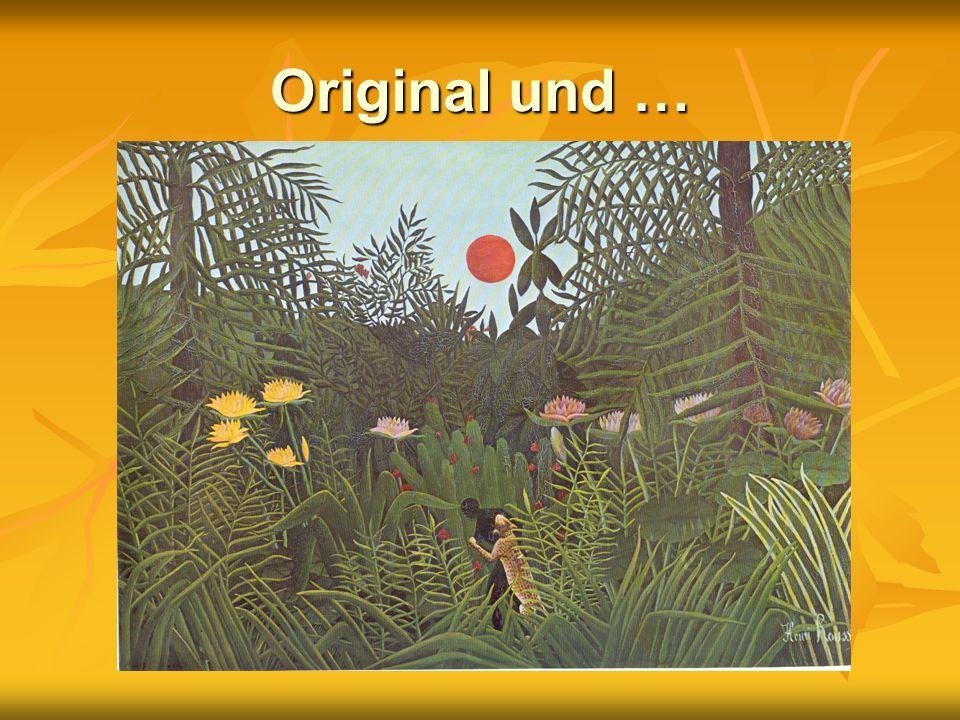 Original und …
