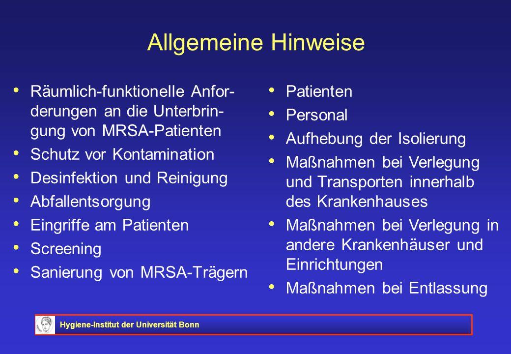 Allgemeine Hinweise Räumlich-funktionelle Anfor-derungen an die Unterbrin-gung von MRSA-Patienten. Schutz vor Kontamination.