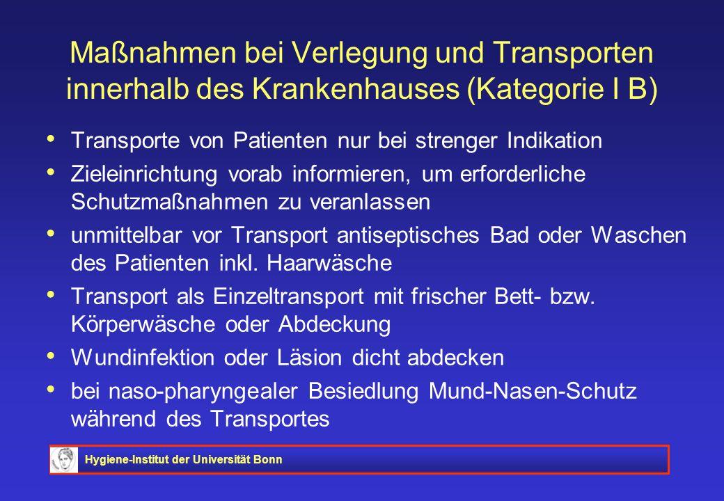 Maßnahmen bei Verlegung und Transporten innerhalb des Krankenhauses (Kategorie I B)