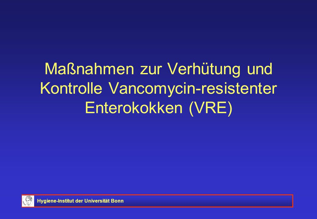 Maßnahmen zur Verhütung und Kontrolle Vancomycin-resistenter Enterokokken (VRE)