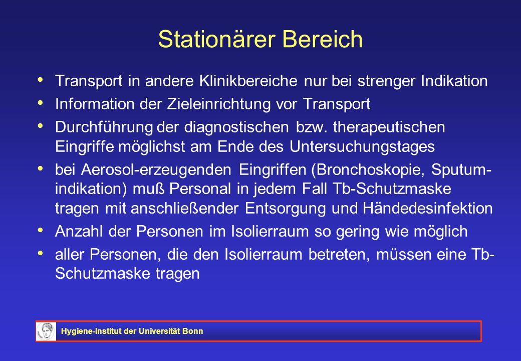 Stationärer Bereich Transport in andere Klinikbereiche nur bei strenger Indikation. Information der Zieleinrichtung vor Transport.
