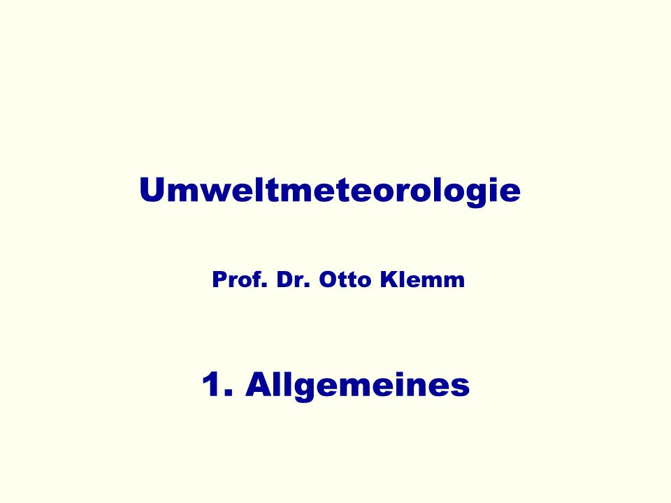 Umweltmeteorologie 1. Allgemeines