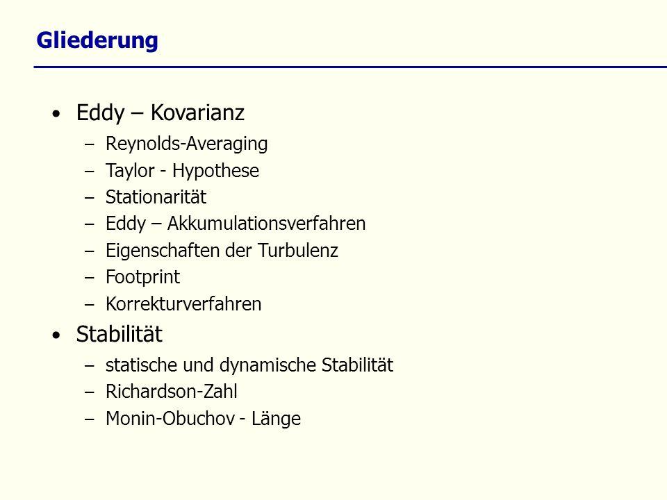 Gliederung Eddy – Kovarianz Stabilität Reynolds-Averaging
