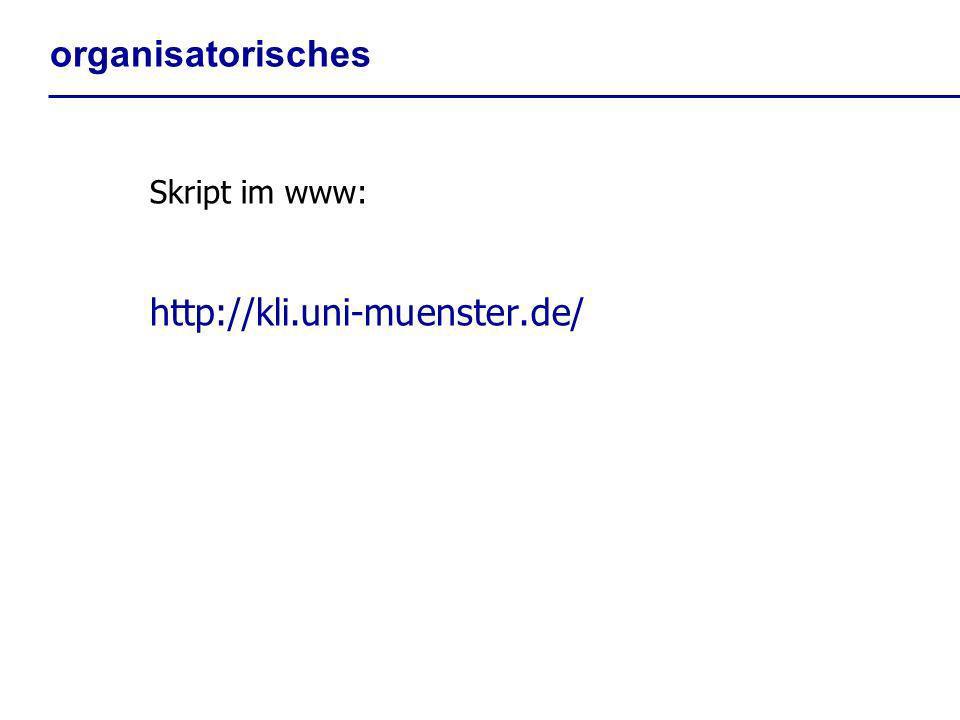 organisatorisches Skript im www: http://kli.uni-muenster.de/