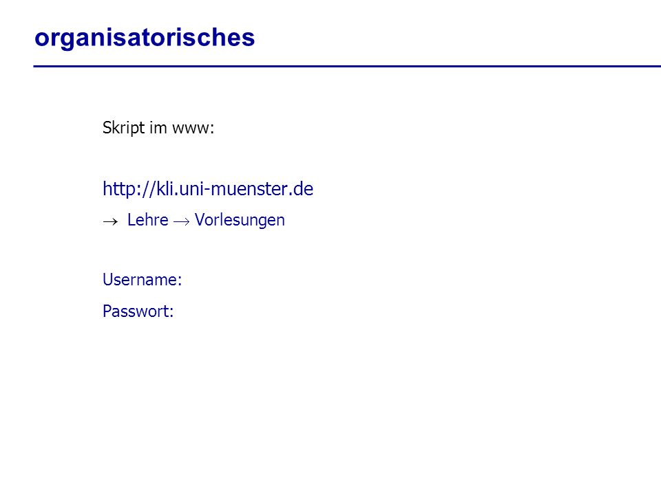 organisatorisches http://kli.uni-muenster.de Skript im www: