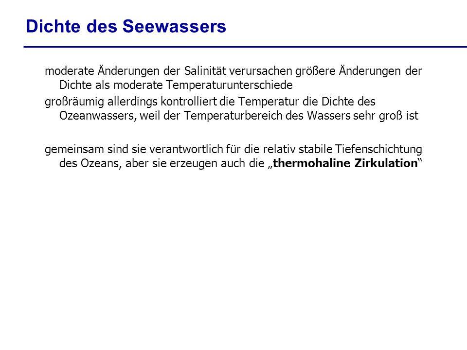 Dichte des Seewassers moderate Änderungen der Salinität verursachen größere Änderungen der Dichte als moderate Temperaturunterschiede.