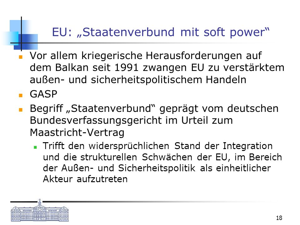 "EU: ""Staatenverbund mit soft power"
