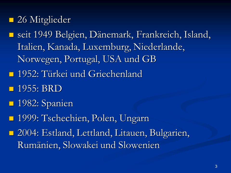 26 Mitgliederseit 1949 Belgien, Dänemark, Frankreich, Island, Italien, Kanada, Luxemburg, Niederlande, Norwegen, Portugal, USA und GB.