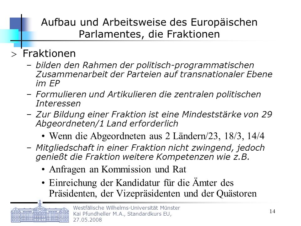 Aufbau und Arbeitsweise des Europäischen Parlamentes, die Fraktionen