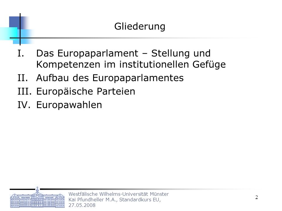Aufbau des Europaparlamentes Europäische Parteien Europawahlen