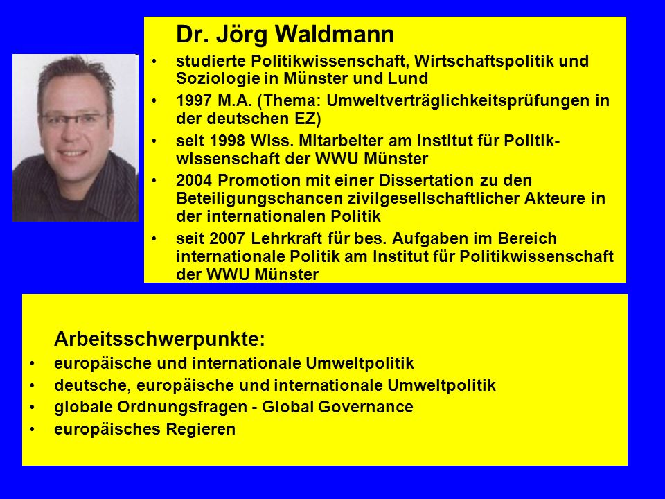 Dr. Jörg Waldmann Arbeitsschwerpunkte: