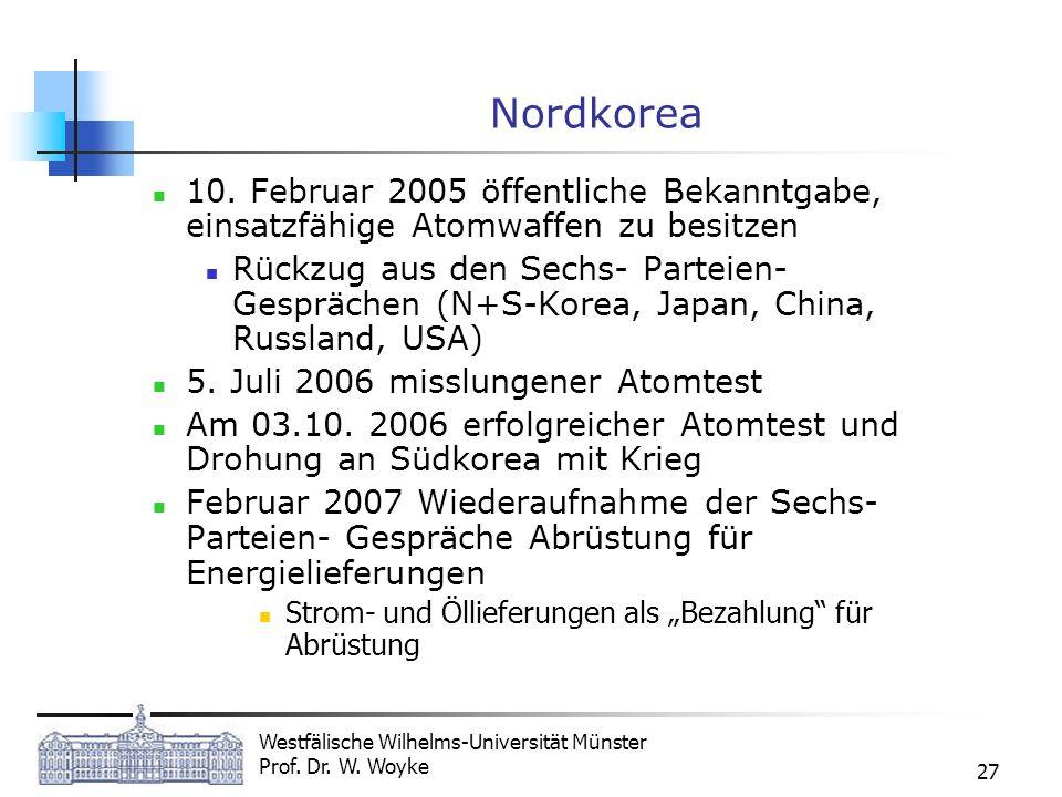 Nordkorea 10. Februar 2005 öffentliche Bekanntgabe, einsatzfähige Atomwaffen zu besitzen.
