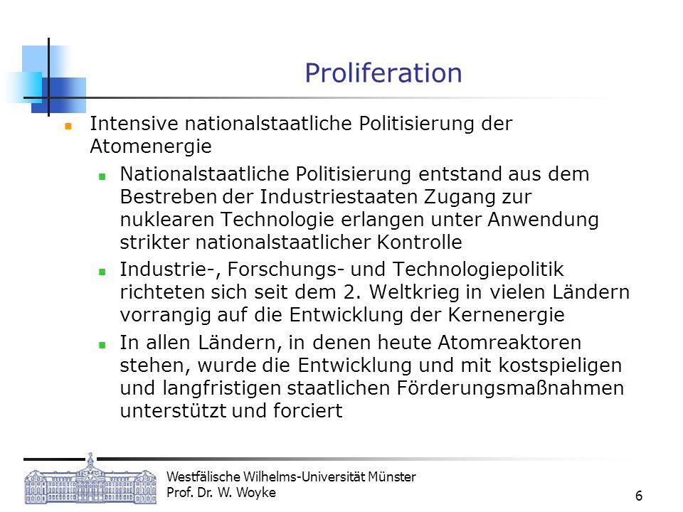 Proliferation Intensive nationalstaatliche Politisierung der Atomenergie.