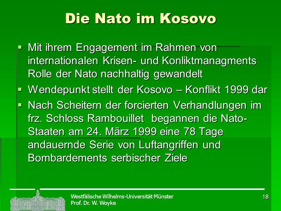 Die Nato im Kosovo Mit ihrem Engagement im Rahmen von internationalen Krisen- und Konliktmanagments Rolle der Nato nachhaltig gewandelt.
