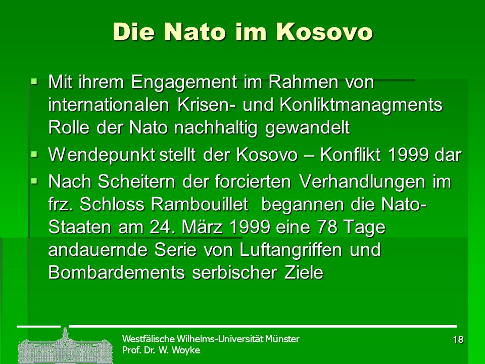 Die Nato im KosovoMit ihrem Engagement im Rahmen von internationalen Krisen- und Konliktmanagments Rolle der Nato nachhaltig gewandelt.