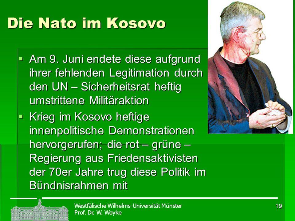 Die Nato im KosovoAm 9. Juni endete diese aufgrund ihrer fehlenden Legitimation durch den UN – Sicherheitsrat heftig umstrittene Militäraktion.