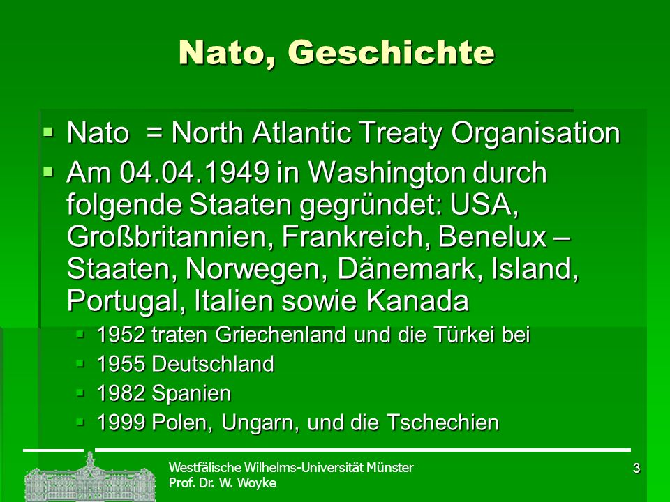 Nato, Geschichte Nato = North Atlantic Treaty Organisation
