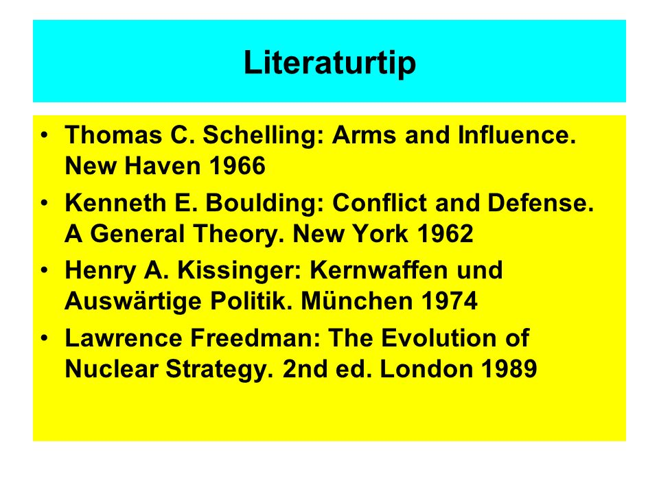 Literaturtip Thomas C. Schelling: Arms and Influence. New Haven 1966