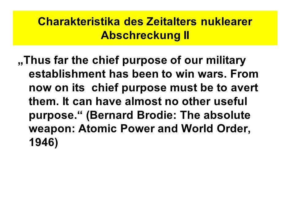 Charakteristika des Zeitalters nuklearer Abschreckung II