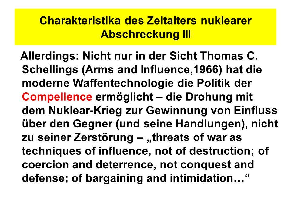 Charakteristika des Zeitalters nuklearer Abschreckung III
