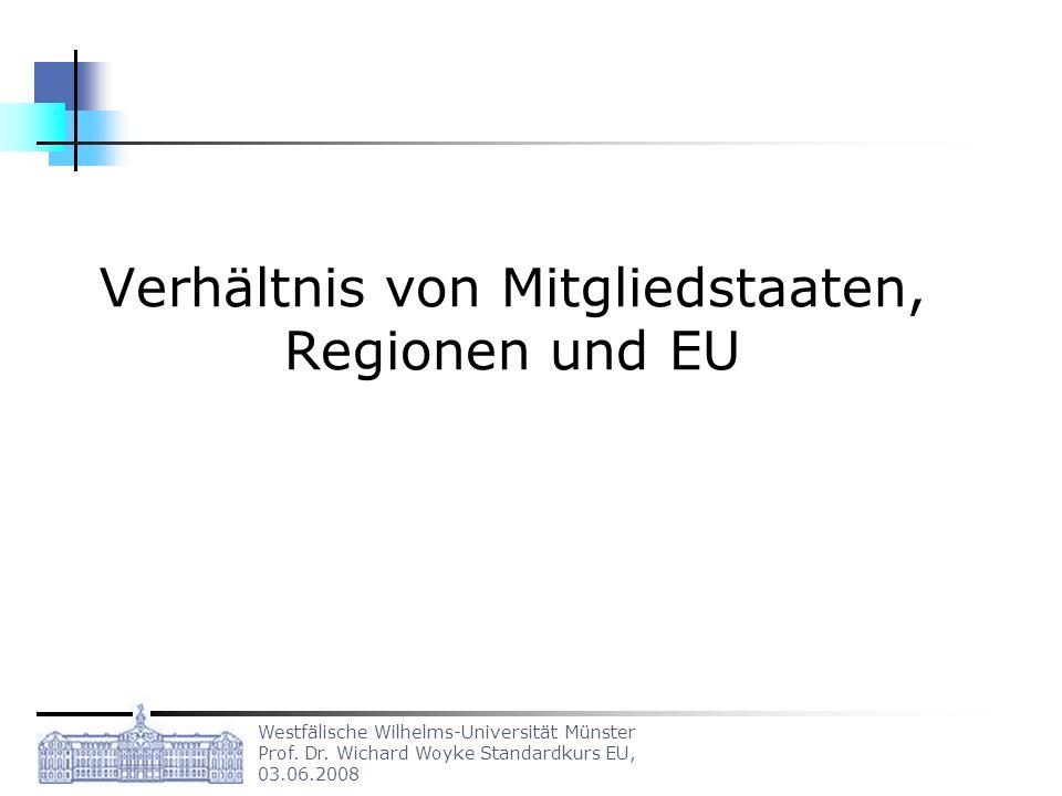 Verhältnis von Mitgliedstaaten, Regionen und EU