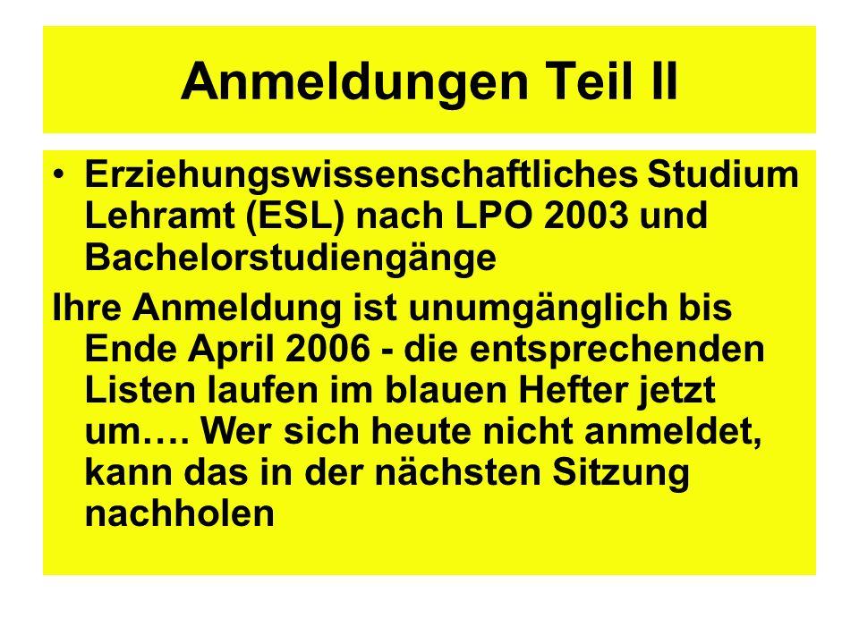 Anmeldungen Teil II Erziehungswissenschaftliches Studium Lehramt (ESL) nach LPO 2003 und Bachelorstudiengänge.