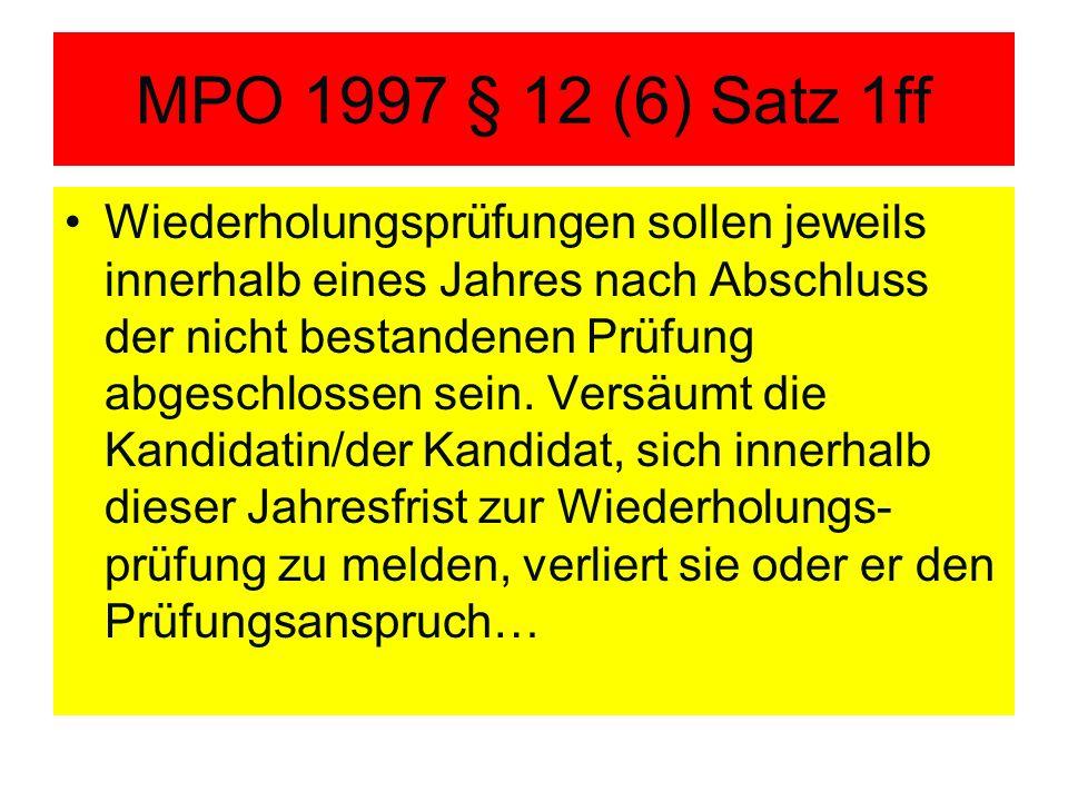 MPO 1997 § 12 (6) Satz 1ff