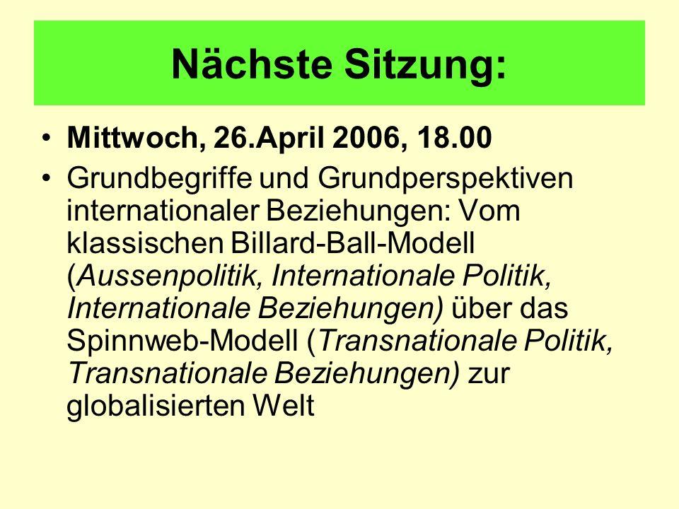 Nächste Sitzung: Mittwoch, 26.April 2006, 18.00