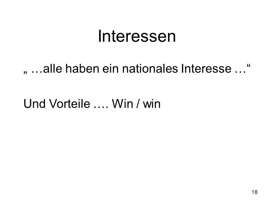 "Interessen "" …alle haben ein nationales Interesse …"