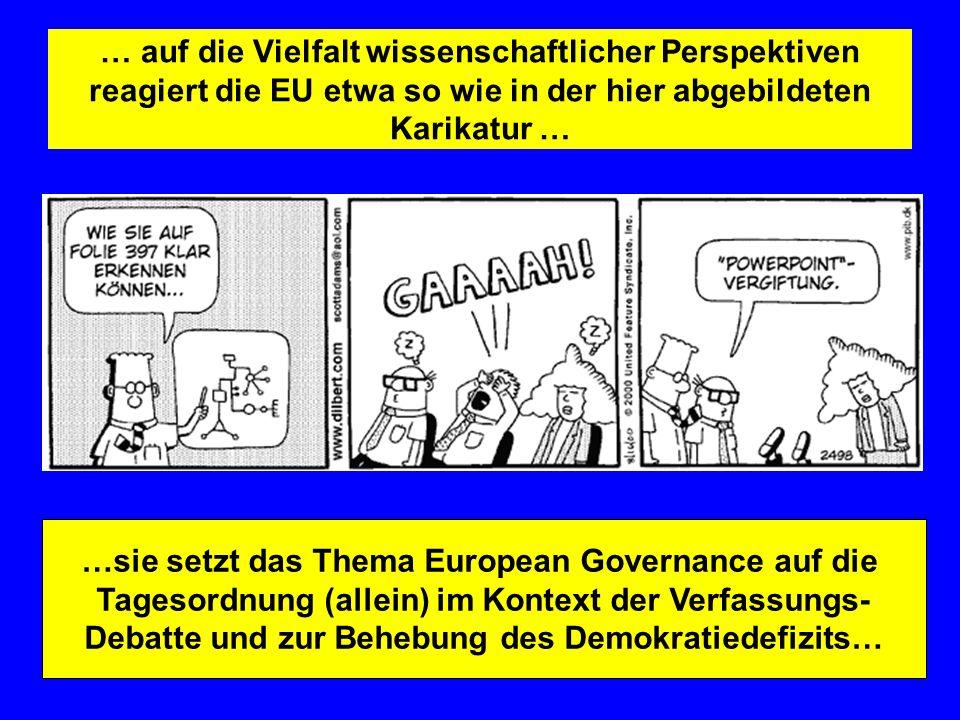 …sie setzt das Thema European Governance auf die