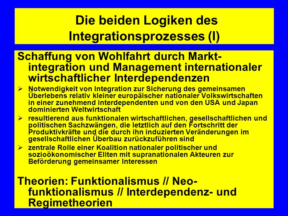 Die beiden Logiken des Integrationsprozesses (I)